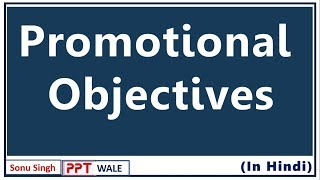 PROMOTIONAL OBJECTIVES IN HINDI | Meaning & Types | Marketing Management | BBA/MBA/Bcom | ppt