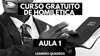Seminário Gratuito de Homilética - AULA 1 - Leandro Quadros