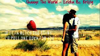 Watch Krissy  Ericka Change The World video
