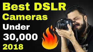BEST ENTRY-LEVEL DSLR or MIRRORLESS CAMERAS BELOW 30,000 (2018)