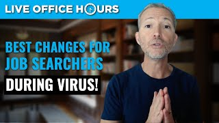 The Best Changes for Job Searchers During the Coronavirus: Live Office Hours with Andrew LaCivita