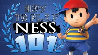 HOW TO PLAY NESS 101