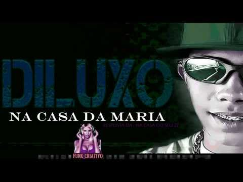 MC DILUXO - NA CASA DA MARIA [ DJ DIAMOND ] RESPOSTA NA CASA DO SEU ZÉ