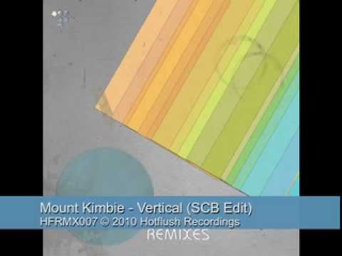 Mount Kimbie - Vertical (SCB Edit) - HFRMX007