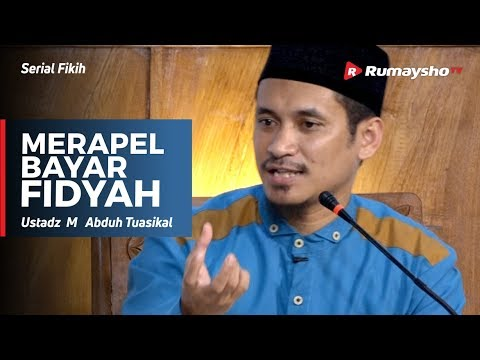 Serial Ramadhan :  Merapel Bayar Fidyah - Ustadz M Abduh Tuasikal