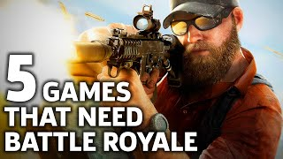 5 Games That Should Go Battle Royale In 2018