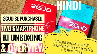 "2Gud se purchased TWO Smartphone ki Unboxing & overview...""SUPERB"" Categorised."
