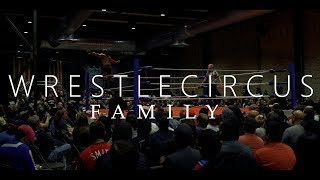 Wrestlecircus: Family // Return of Wrestlecircus Documentary