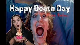 HAPPY DEATH DAY (Movie Review)
