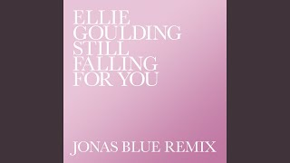 Still Falling For You (Jonas Blue Remix)