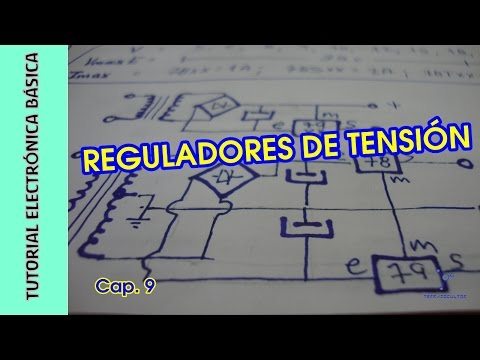 Tutorial Electrónica Básica. Cap 09. Reguladores de Tension