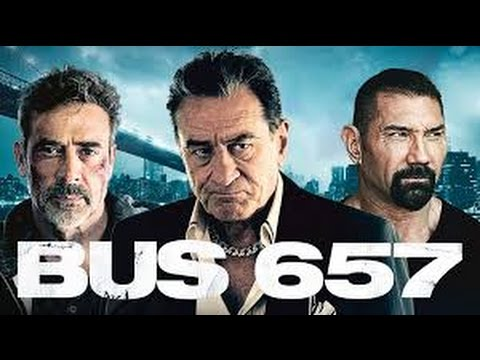 Bus 657 | Full Movie (2016) | Jeffrey Dean Morgan, Gina Carano & Robert D Niro | Review