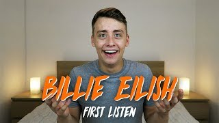 Listening to BILLIE EILISH for the FIRST TIME | Reaction