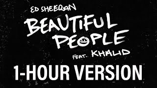 Download Ed Sheeran  Beautiful People feat Khalid 1 HOUR VERSION MP3