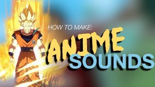 How to make anime-style sound effects from scratch