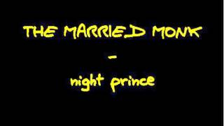 Watch Married Monk Night Prince video