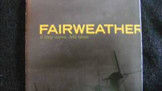 Watch Fairweather Welcome To Last Year video