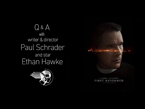 FIRST REFORMED Q&A With Paul Schrader & Ethan Hawke