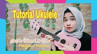 #BelajarUkulele2 Tutorial Just a Friend to You - Meghan Trainor