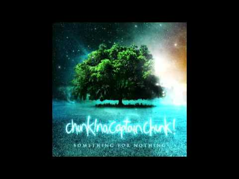 Chunk No Captain Chunk - For All We Know