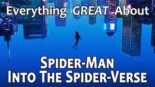 Everything GREAT About Spider-Man: Into the Spider-Verse!