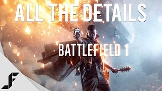BATTLEFIELD 1 - All the Details