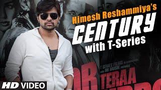 Himesh Reshammiya's Century with T-Series