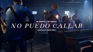 En Esp Ritu Y En Verdad  No Puedo Callar Worship Sessions