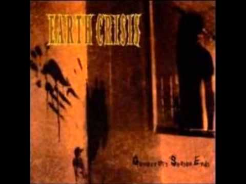 Earth Crisis - Cease To Exist