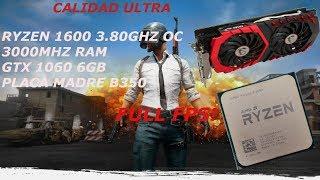 Ryzen 5 1600 3.80GHZ + GTX 1060 6gb   PUBG BENCHMARKS