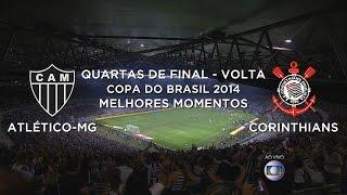 Melhores Momentos - Atlético-MG 4 x 1 Corinthians - Copa do Brasil - 15/10/2014