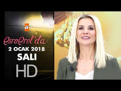 Esra Erol'da 2 Ocak 2018 Salı - 517. bölüm