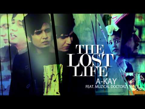 The Lost Life Song By A-Kay | Music: Muzical Doctorz | Panj-...