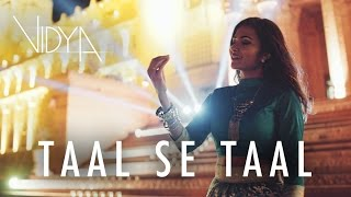 download lagu Taal Se Taal Mila Vidya Vox Remix Cover Ft. gratis