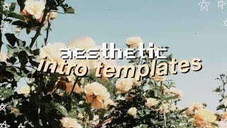 aesthetic intro templates 2019! (no text)