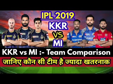 IPL 2019 : Kolkata Knight Riders vs Mumbai Indians Honest Team Comparison || KKR vs MI ||