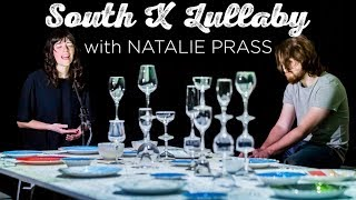 South X Lullaby: Natalie Prass