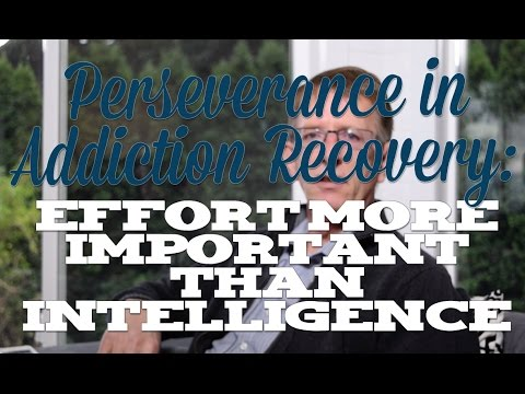 Perseverance in Addiction Recovery: Effort More Important than ...
