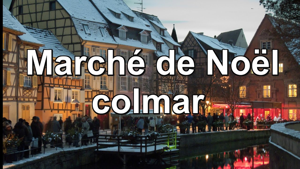 Les march de no l colmar 2013 christmas market in france youtube - Marche de noel mulhouse 2017 ...