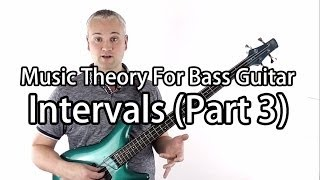 Music Theory For Bass Guitar - Intervals Part 3