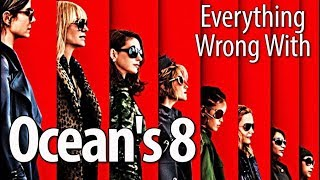 Everything Wrong With Ocean's 8 In 19 Minutes Or Less