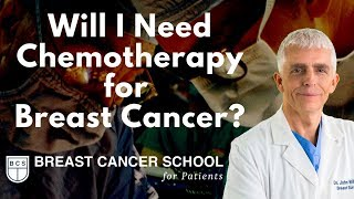 Will I need Chemotherapy for My Breast Cancer?