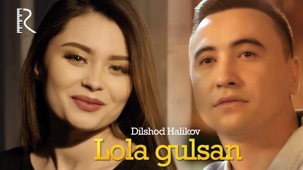 Dilshod Halikov - Lola gulsan | Дилшод Халиков - Лола гулсан