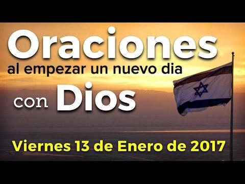 Oraciones al empezar un nuevo día con Dios | Viernes 13 de Enero