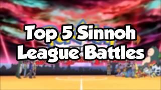 Top 5 SINNOH LEAGUE Battles! - Pokemon Diamond and Pearl Anime (reupload)