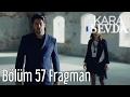 Lagu Kara Sevda 57. Bölüm Fragman