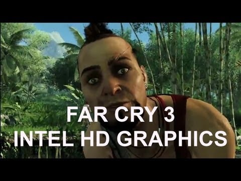 Far Cry 3 HIGH SETTINGS 800x600 Intel HD Graphics
