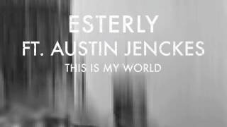Esterly - This Is My World