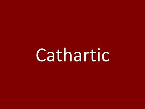 Cathartic Meaning Definition Pronunciation Example Synonym Antonyms