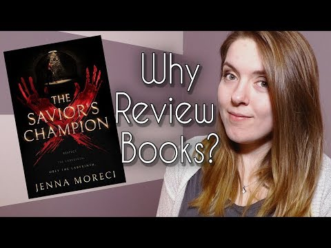 Why Write Book Reviews? The Savior's Champion by Jenna Moreci